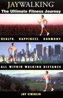 Jaywalking: The Ultimate Fitness Journey