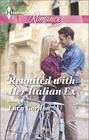 Reunited with Her Italian Ex (Harlequin Romance, No 4465) (Larger Print)