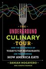 The Underground Culinary Tour How the New Metrics of Today's Top Restaurants Are Transforming How America Eats