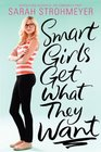 Smart Girls Get What They Want