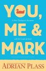 You Me and Mark A NonTheologian's Encounter with the Gospel of Mark
