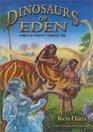 Dinosaurs of Eden: A Biblical Journey Through Time