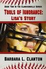 Tools of Ignorance: Lisa's Story (Clarksonville, Bk 2)