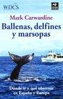 Ballenas delfines y marsopas