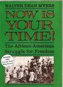 Now Is Your Time!: The African-American Struggle for Freedom (Coretta Scott King Author Award Winner)