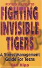 Fighting Invisible Tigers: A Stress Management Guide for Teens