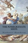 The Pomegranate Seeds
