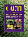 Cacti The Illustrated Dictionary