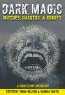 Dark Magic Witches Hackers  Robots
