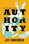 Authority (Southern Reach, Bk 2)