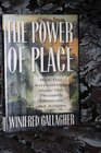 Power of Place How Our Surroundings Shape Our Thoughts Emotions and Actions