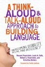 A ThinkAloud and TalkAloud Approach to Building Language Overcoming Disability Delay and Deficiency