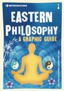 Introducing Eastern Philosophy A Graphic Guide