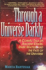 Through a Universe Darkly/a Cosmic Tale of Ancient Ethers Dark Matter and the Fate of the Universe