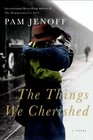 The Things We Cherished A Novel