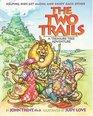 The Two Trails A Treasure Tree Adventure
