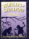 Worlds of Shadow Teaching with Shadow Puppetry