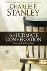 The Ultimate Conversation Talking to God Through Prayer