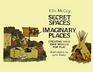 Secret Spaces Imaginary Places Creating Your Own Worlds for Play