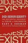 Did Jesus Exist The Historical Argument for Jesus of Nazareth