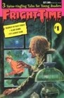 Fright Time #1: 3 Spine Tingling Tales for Young Readers: Madman on Main Street / Scary Harry / It's Almost Dark
