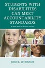 Students with Disabilities Can Meet Accountability Standards A Roadmap for School Leaders