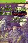 In a Messy Messy Room and Other Scary Stories