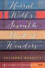 Harriet Wolf's Seventh Book of Wonders A Novel