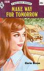 Make Way for Tomorrow (Harlequin Romance, No 1510)