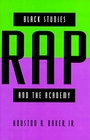 Black Studies, Rap, and the Academy (Black Literature and Culture Series)