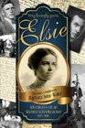 Elsie -  Adventuresof an Arizona Schoolteacher 1913-1916