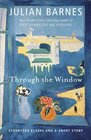 Through the Window Seventeen Essays and a Short Story