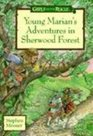 Young Marion's Adventures in Sherwood Forest