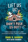 Lift Us Up Don't Push Us Out Voices from the Front Lines of the Educational Justice Movement