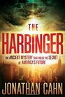 The Harbinger The Ancient Mystery That Holds the Secret of America's Future
