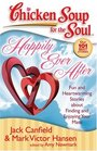 Chicken Soup for the Soul: Happily Ever After: Fun and Heartwarming Stories about Finding and Enjoying Your Mate (Chicken Soup for the Soul)