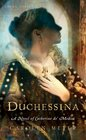 Duchessina A Novel of Catherine de Medici