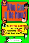 Who Can It Be Now : The Lyrics Game That Takes You Back To The 80s One Line At A Time