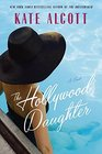 The Hollywood Daughter A Novel