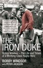 The Iron Duke Bobby Windsor  The Life and Times of a WorkingClass Rugby Hero