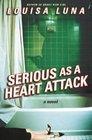Serious As a Heart Attack A Novel