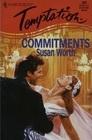 Commitments (Harlequin Temptation, No 580)