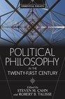 Political Philosophy in the Twenty-First Century Essential Essays