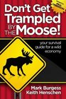 Don't Get Trampled By the Moose your survival guide for a wild economy