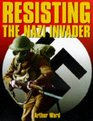 Resisting the Nazi Invader