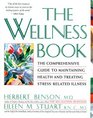 The Wellness Book The Comprehensive Guide to Maintaining Health and Treating Stress-Related Illness