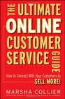 The Ultimate Online Customer Service Guide How to Connect with your Customers to Sell More