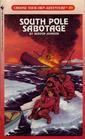 South Pole Sabotage (Choose Your Own Adventure, No 89)