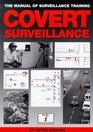 Covert Surveillance The Manual of Surveillance Training