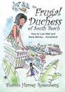The Frugal Duchess: How to Live Well and Save